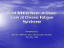 A Closer Look at Chronic Fatigue Syndrome